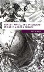 Heresy, Magic and Witchcraft in Early Modern Europe