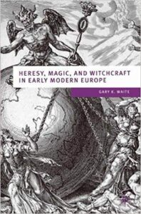 Heresy, Magic and Witchcraft in Early Modern Europe (European Culture & Society Series)